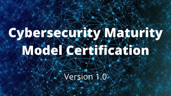 Cybersecutity Maturity Model Certification
